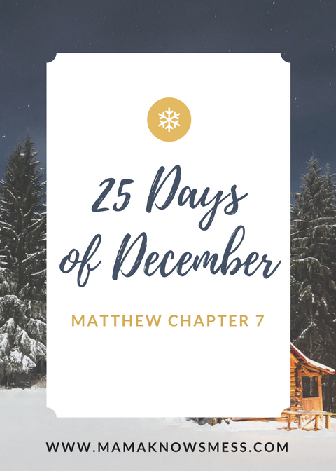 25 Days of December: Matthew Chapter 7