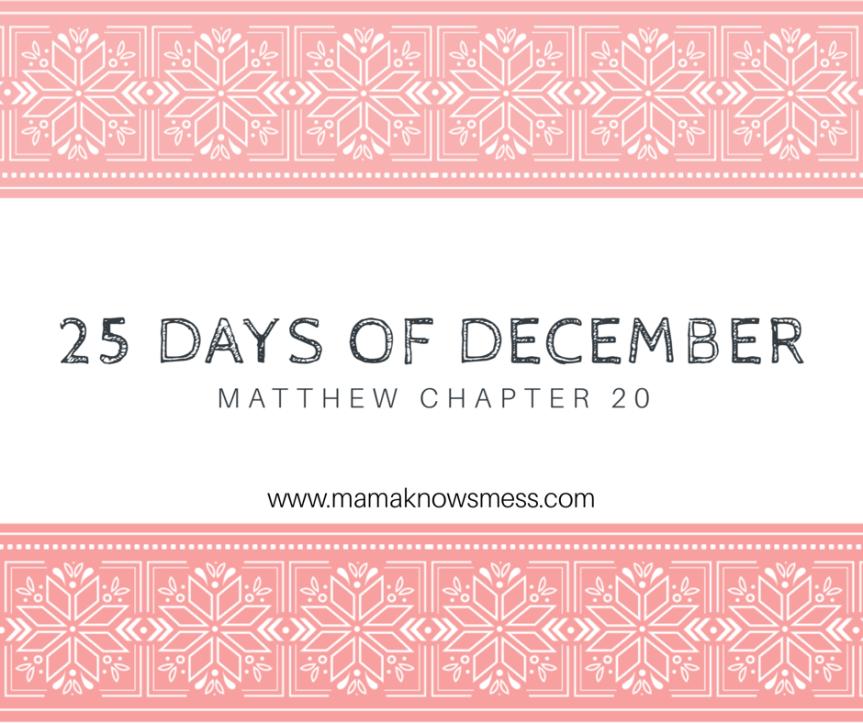 25 Days of December: Matthew Chapter20