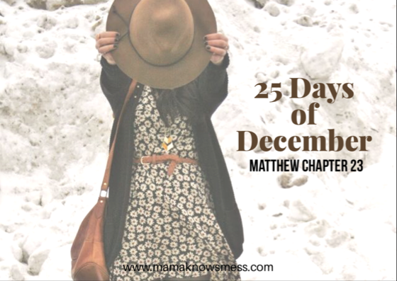 25 Days of December: Matthew Chapter 23