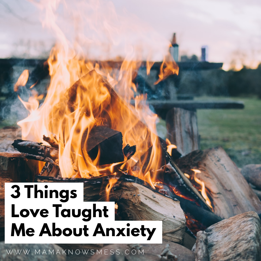 3 Things Love Taught Me About Anxiety